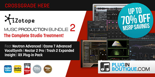 iZotope Music Production Bundle 2 and Crossgrades Sale: Save at Plugin Boutique