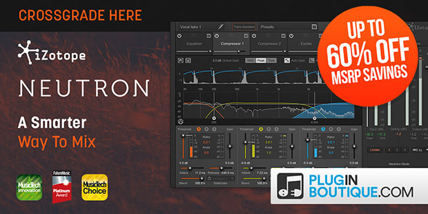 iZotope Neutron + Crossgrades Sale: Save up-to 60% off at Plugin Boutique