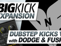 BigKick Expansion V1- Dubstep Kicks with Dodge & Fuski