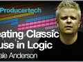 Creating Classic House in Logic by Dale Anderson